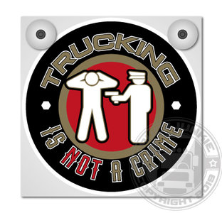 TRUCKING IS NOT A CRIME - ENSEIGNE LUMINEUSES